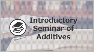 Introductory Seminar of Additives