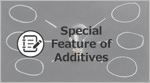 Special Feature on Additives